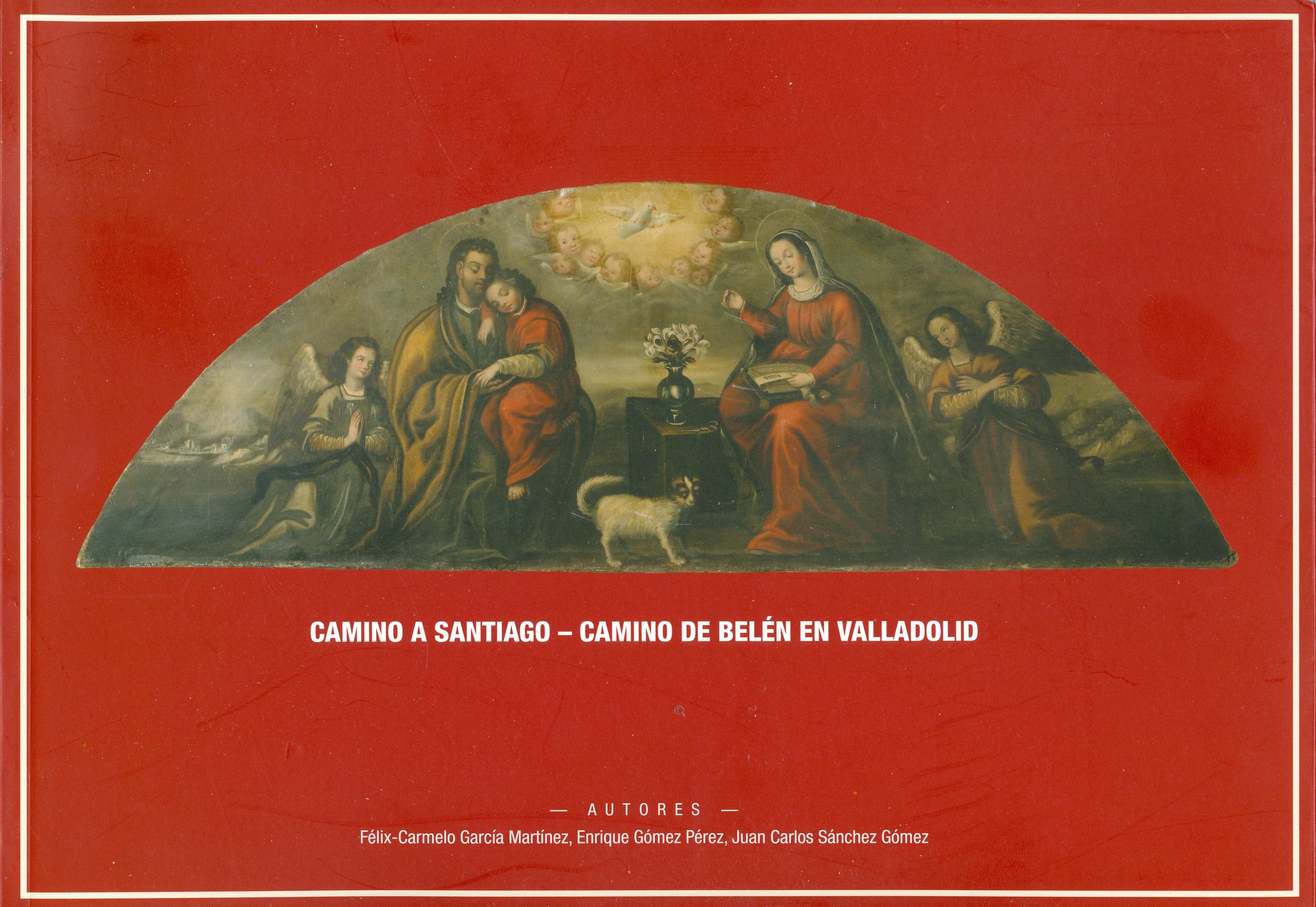 """Portada del libro """"Camino a Santiago - Camino de Belén en Valladolid"""" (2015), de la Asociación """"Belenistas de Valladolid"""""""