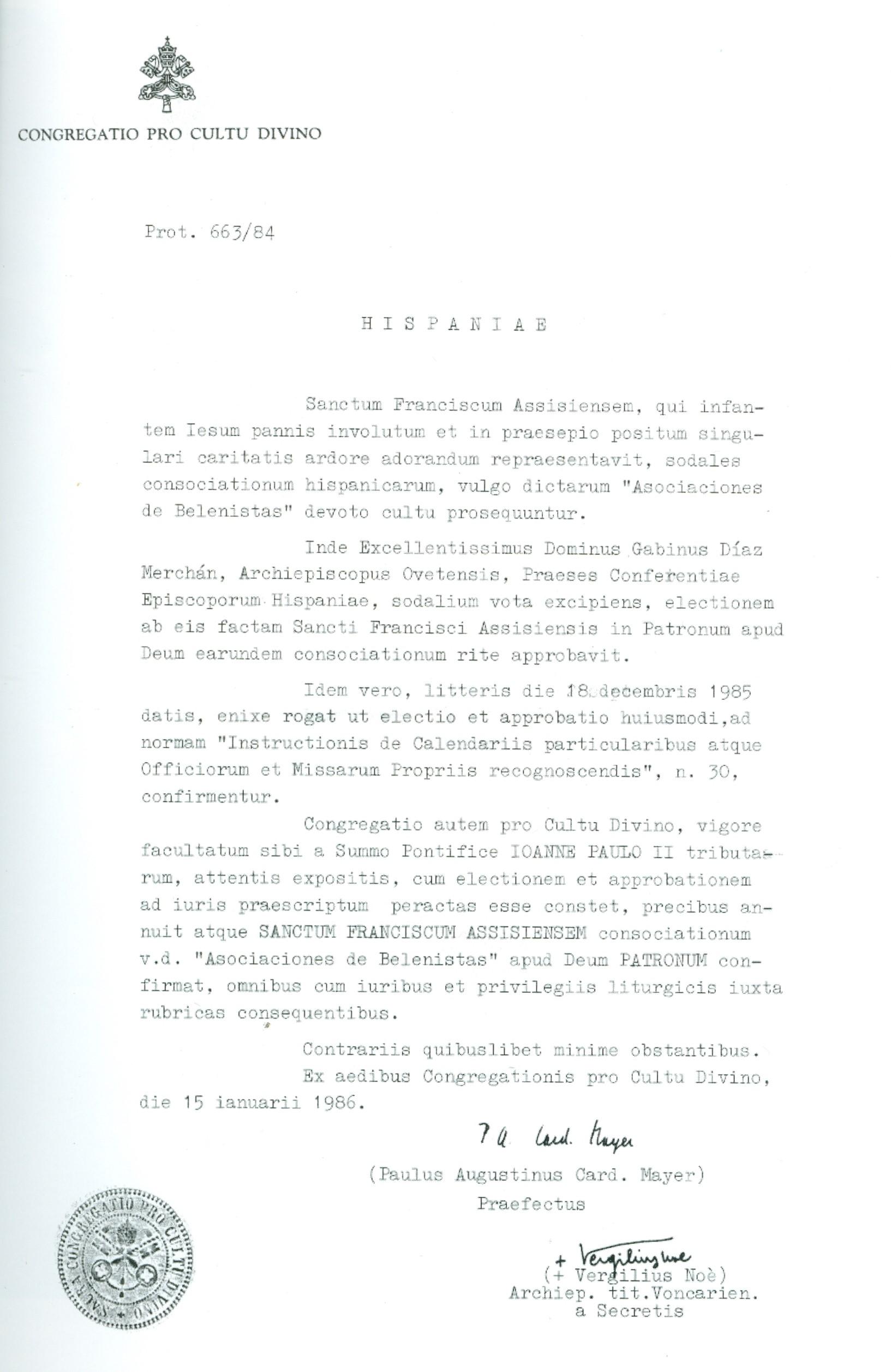 Decreto de 15 de enero de 1986 de la Sagrada Congregación pro Culto Divino, firmado por el Prefecto de la misma, el Eminentísimo Sr. Cardenal D. Pablo Agustín Mayer, en el que se hace saber que el Santo Padre Juan Pablo II, conforme a lo solicitado, declara a San Francisco de Asís como Patrono de los belenistas de España